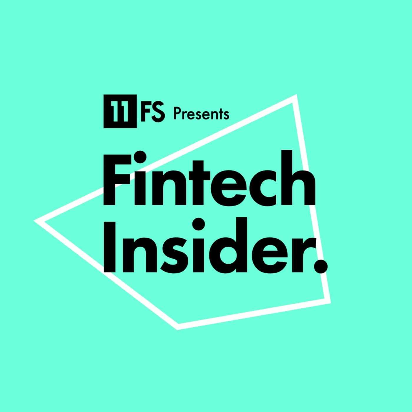 Fintech Insider by 11:FS: Ep  257  News  My love affair with