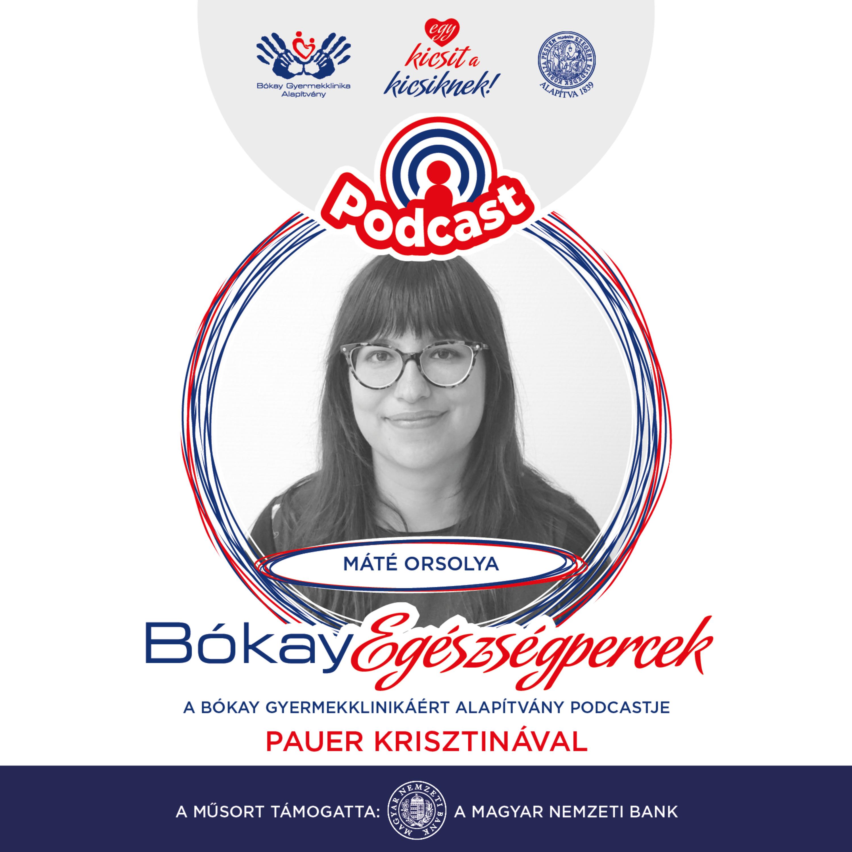 Vendégem: Máté Orsolya - klinikai és mentálhigiéniai gyermek- és ifjúsági szakpszichológus