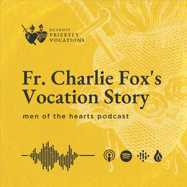 Fr. Charlie Fox's Vocation Story