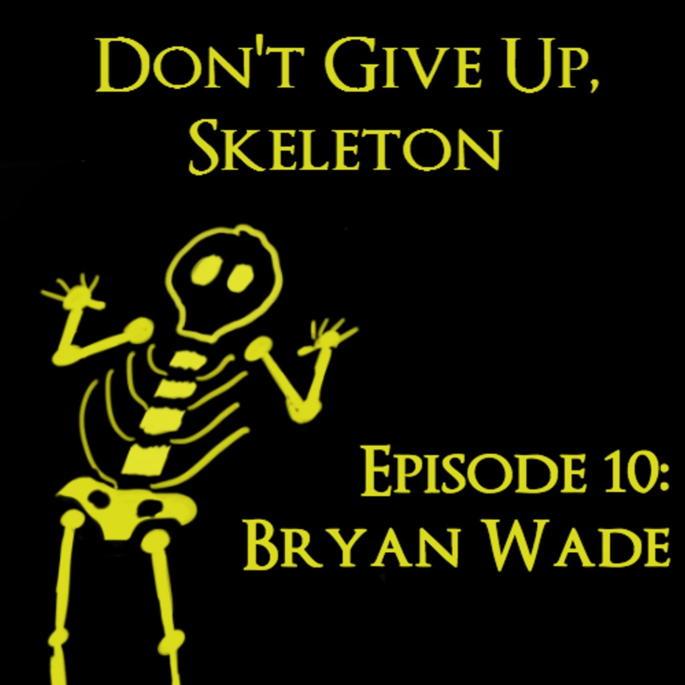 Don't Give Up Skeleton: A Dark Souls and Bloodborne Podcast Episode