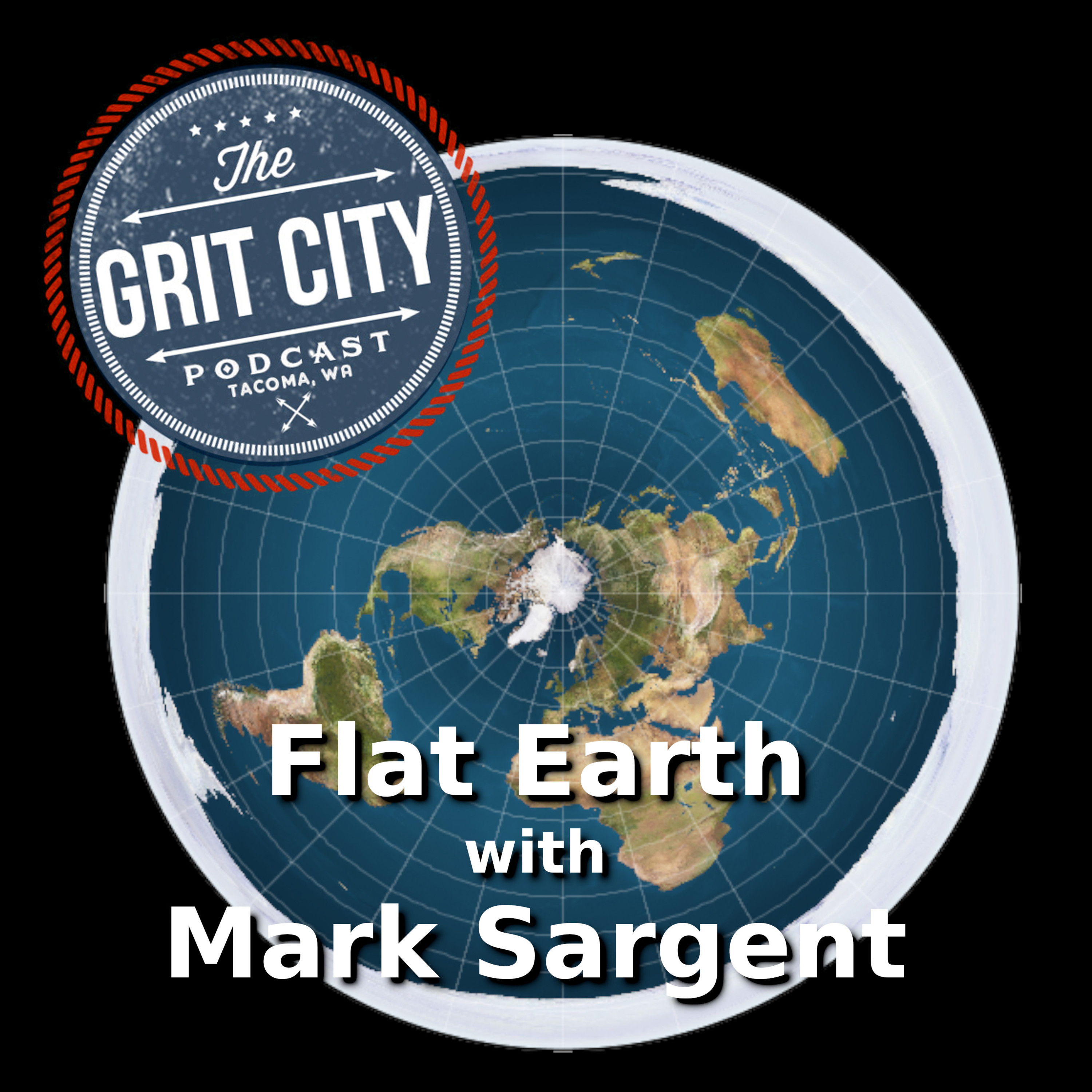 Flat Earth with Mark Sargent – The Grit City Podcast