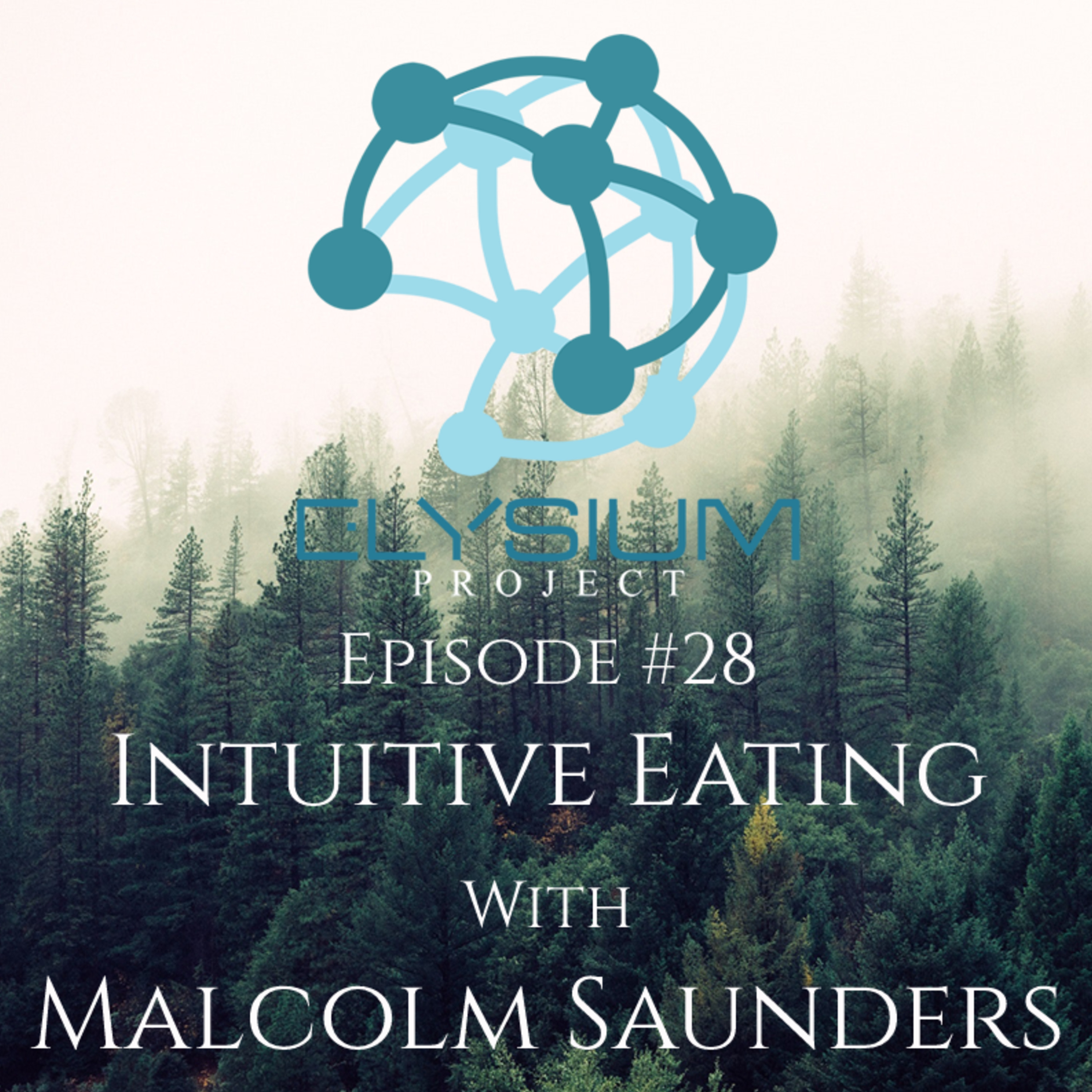 Episode 28: Intuitive Eating with Malcolm Saunders
