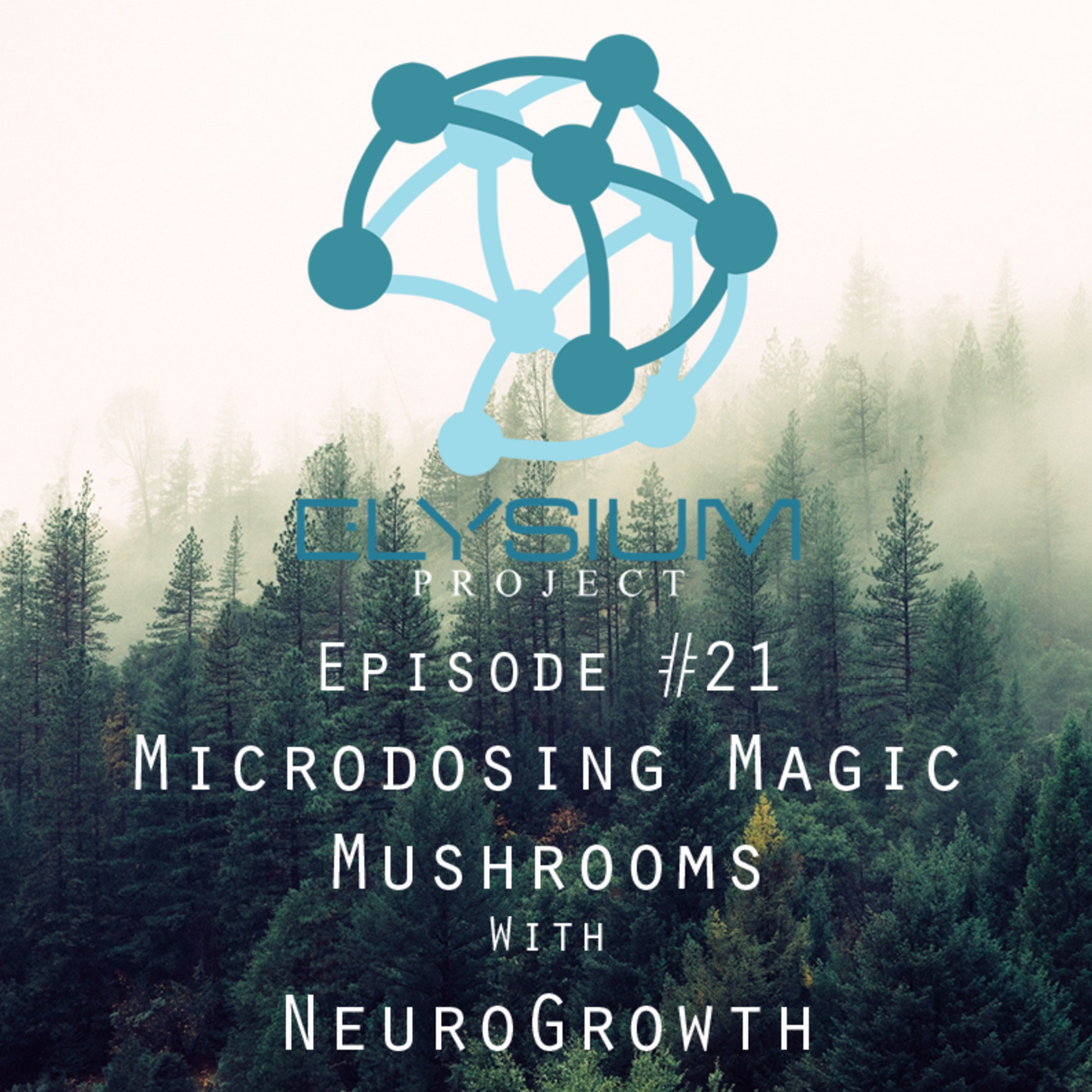 Episode 21: Microdosing Magic Mushrooms with NeuroGrowth