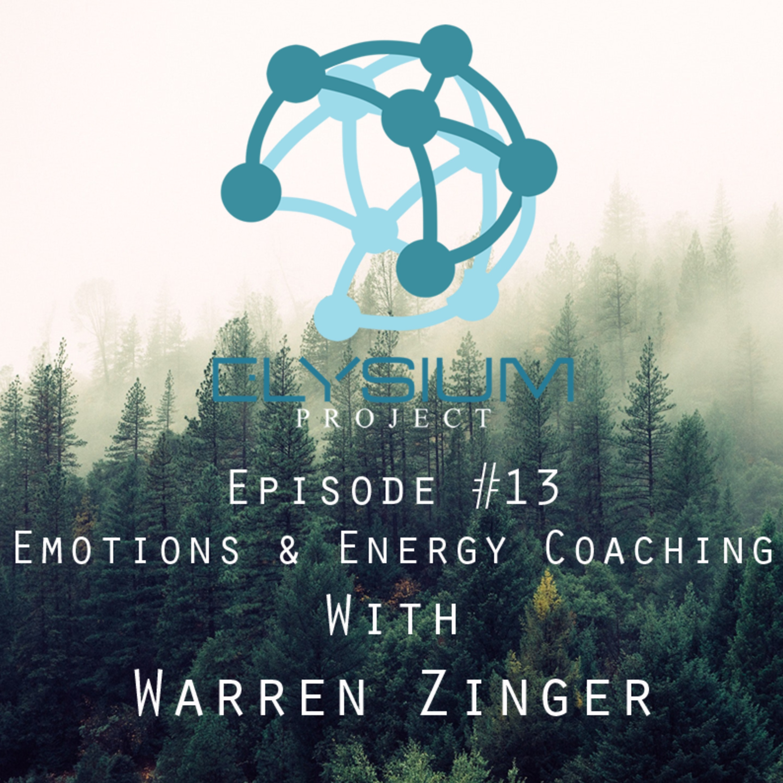 Episode 13: Emotions & Energy Coaching with Warren Zinger