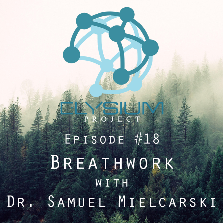 Episode 18: Breathwork with Dr. Samuel Mielcarski
