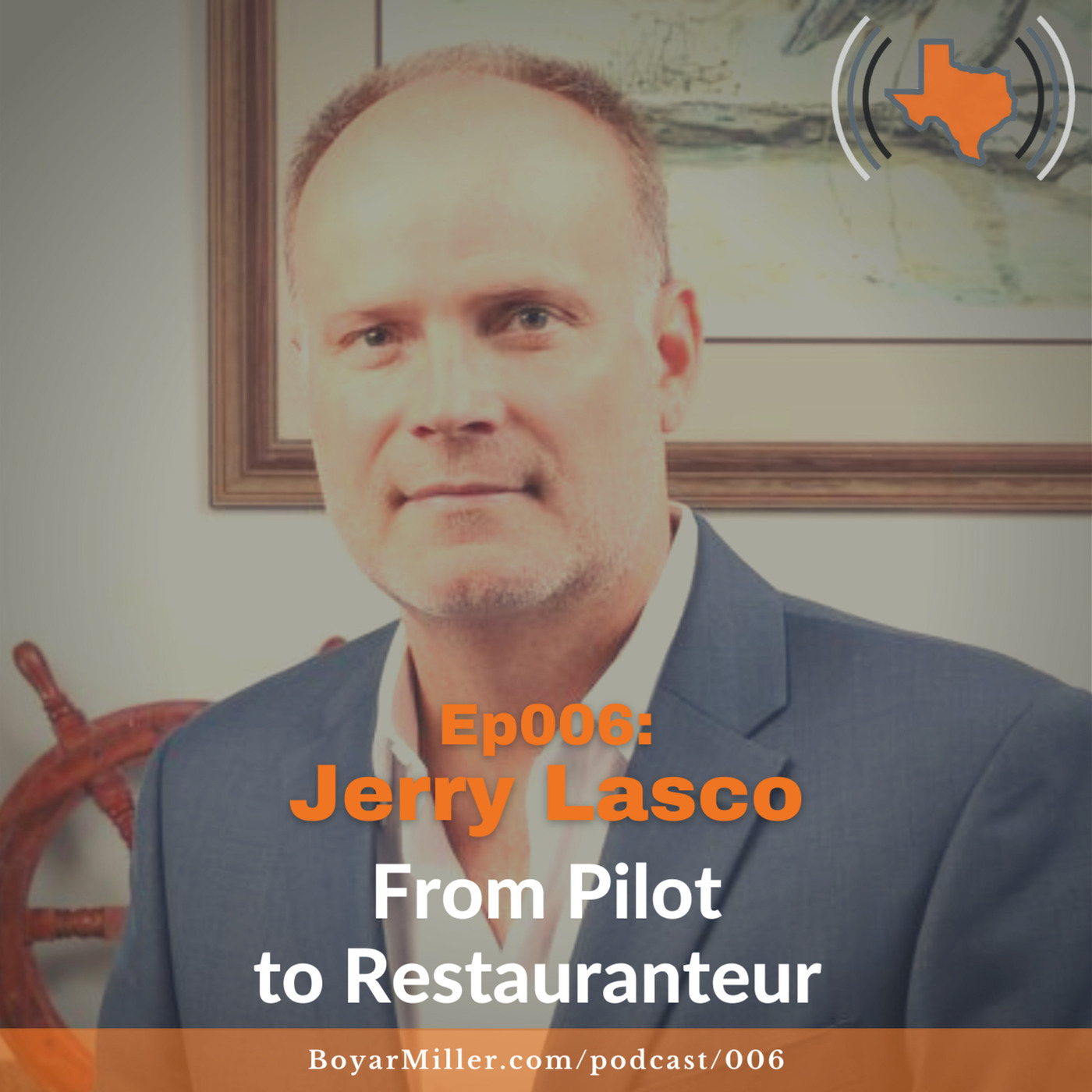 Building Texas Business: Ep006: From Pilot to Restauranteur with Jerry Lasco