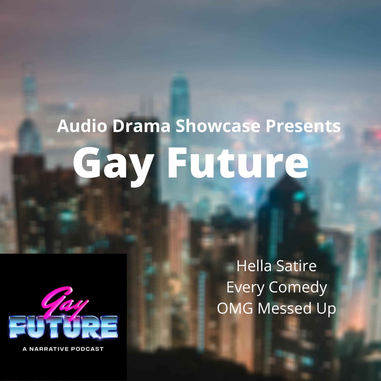 Audio Drama Showcase: Gay Future