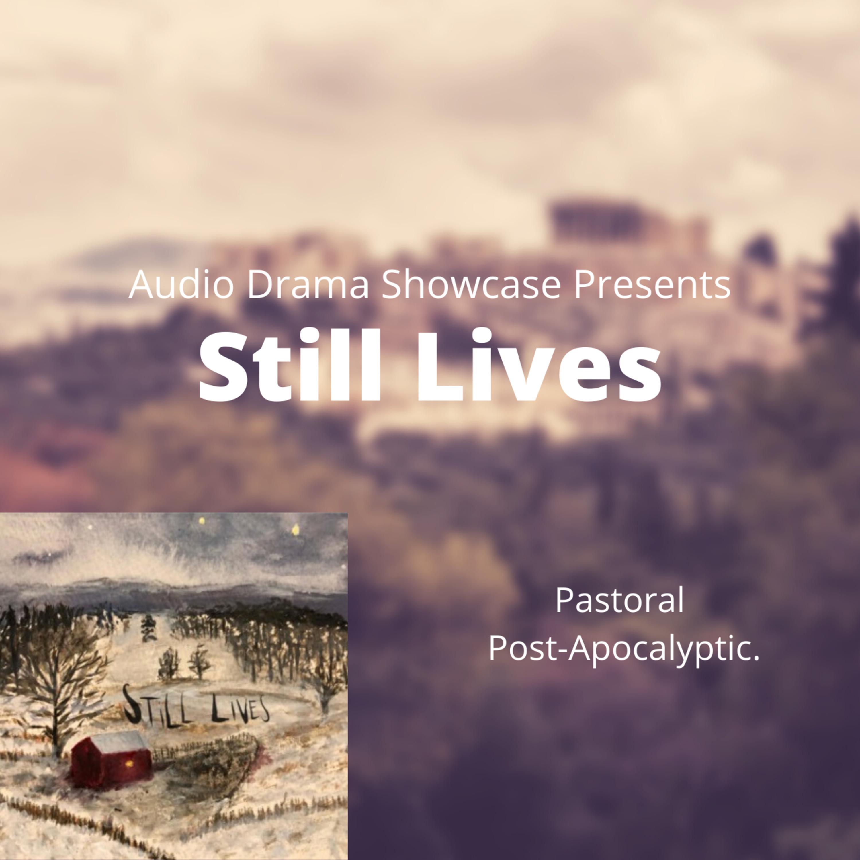Audio Drama Showcase: Still Lives
