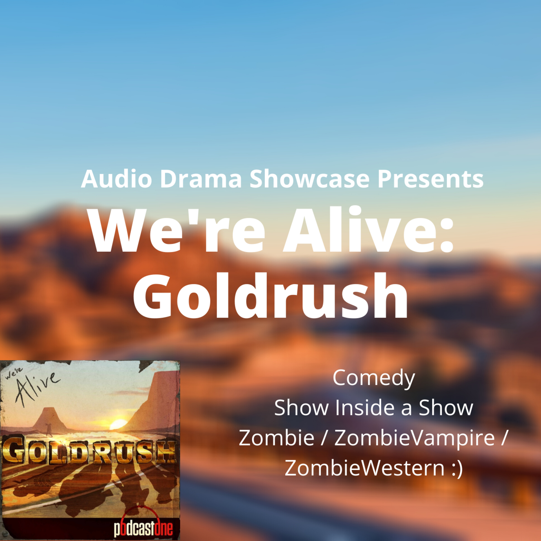 Audio Drama Showcase: We're Alive: Goldrush