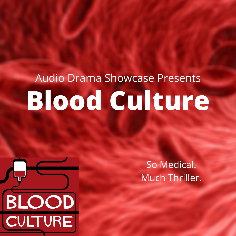 Audio Drama Showcase: Blood Culture