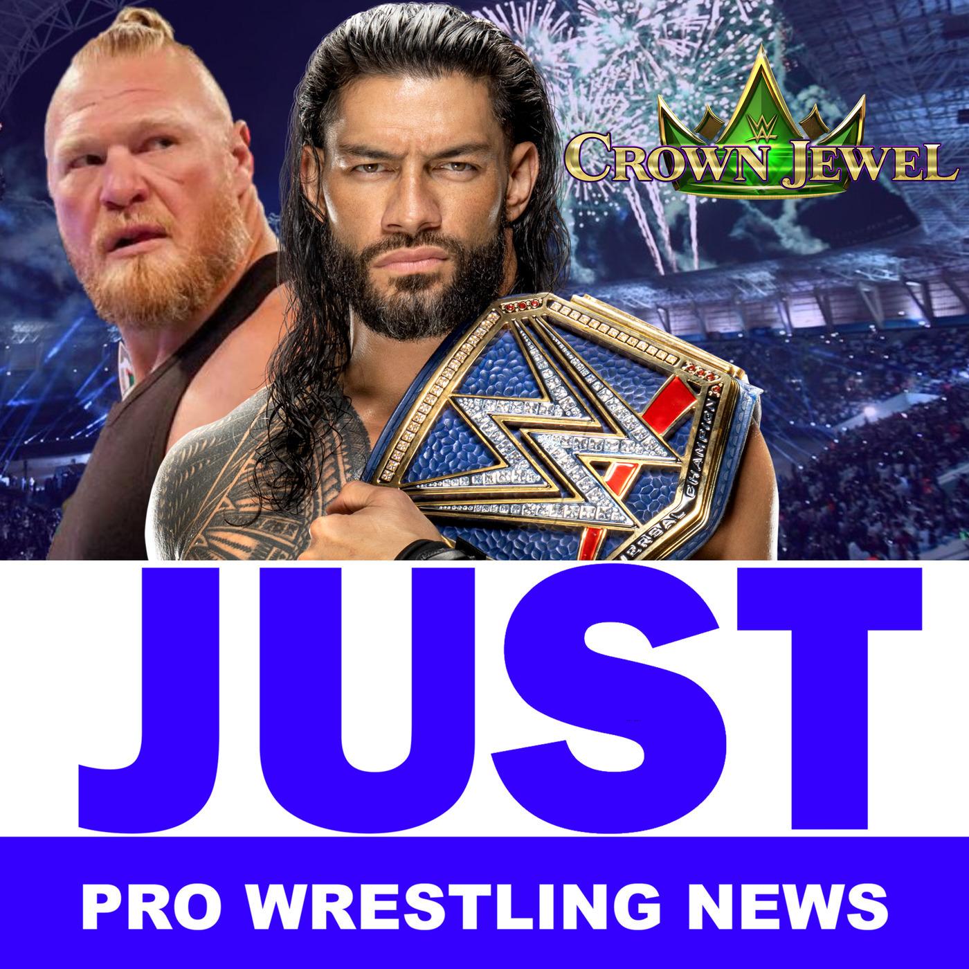 Just Pro Wrestling News: Reigns/Lesnar Match Set For WWE Crown Jewel.