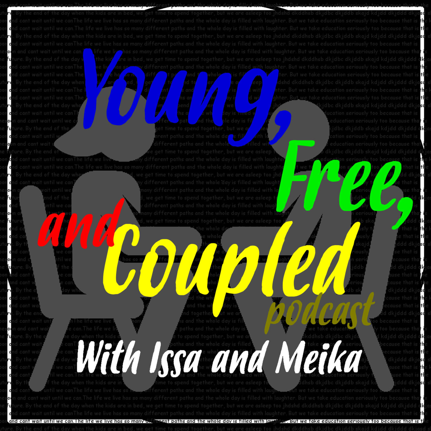 Young Free and Coupled Podcast: Were we ever friends???