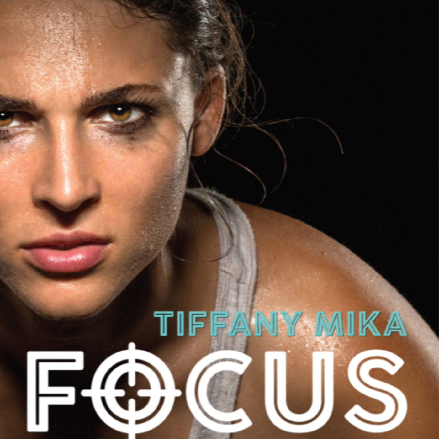 Tiffany Mika Podcast: Your Hidden Talent Interview - Focus - How To Reach Your Potential In Sport, Business & Life