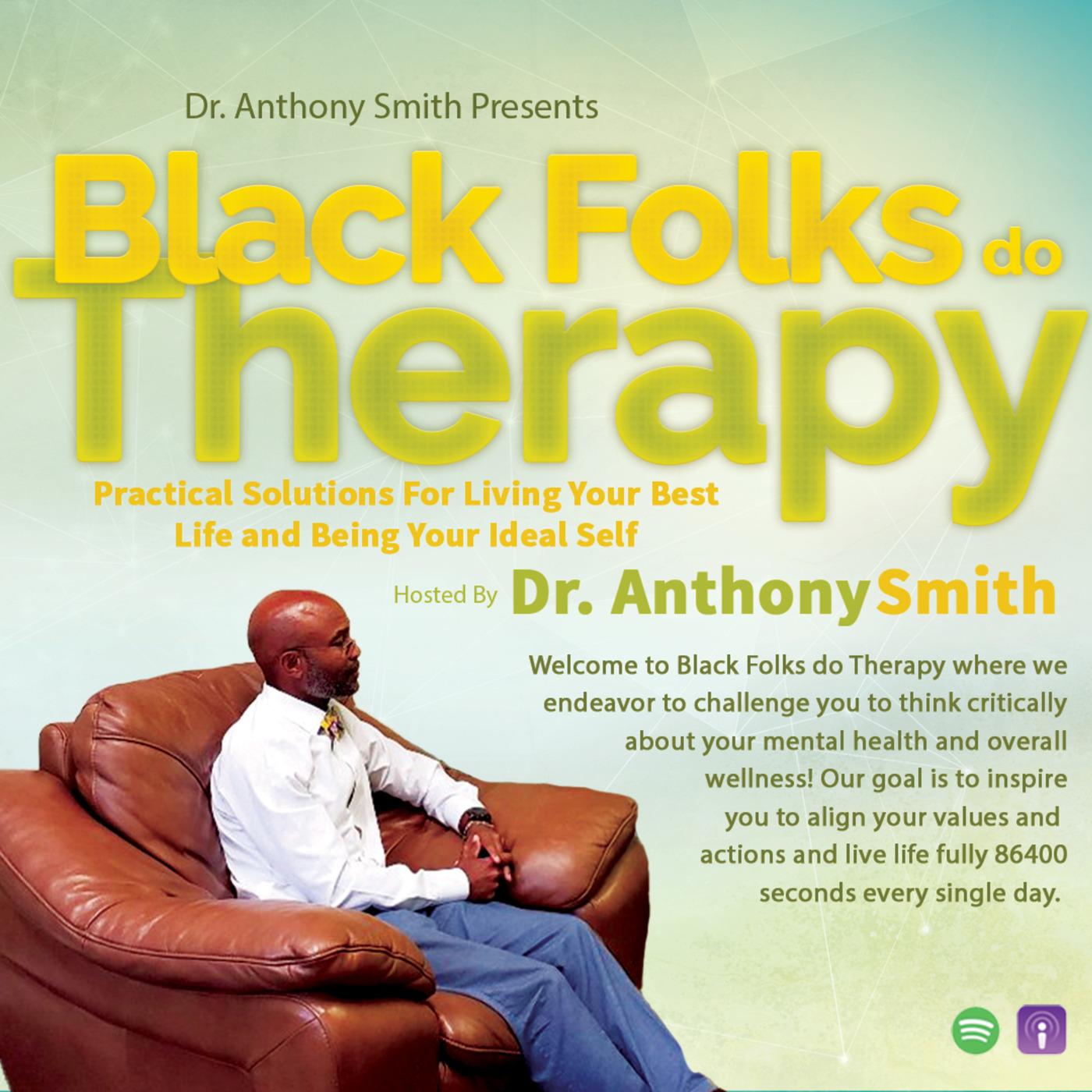Black Folks do Therapy  12: Dr. Ifetayo Ojelade A Healing Paradigm (Atlanta, Georgia)