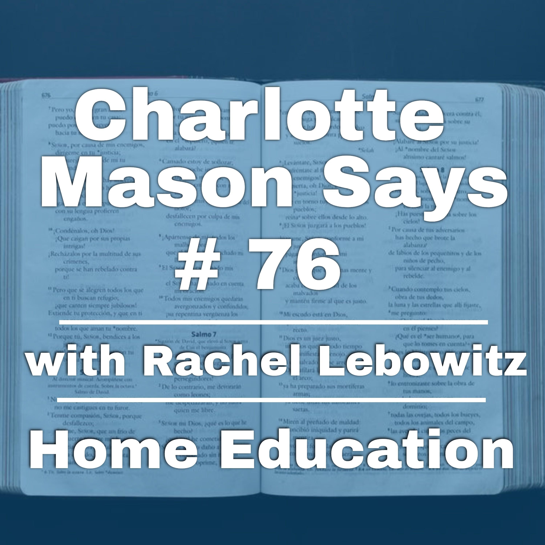 Episode 76: Part 5, ch 3, Guest Rachel Lebowitz