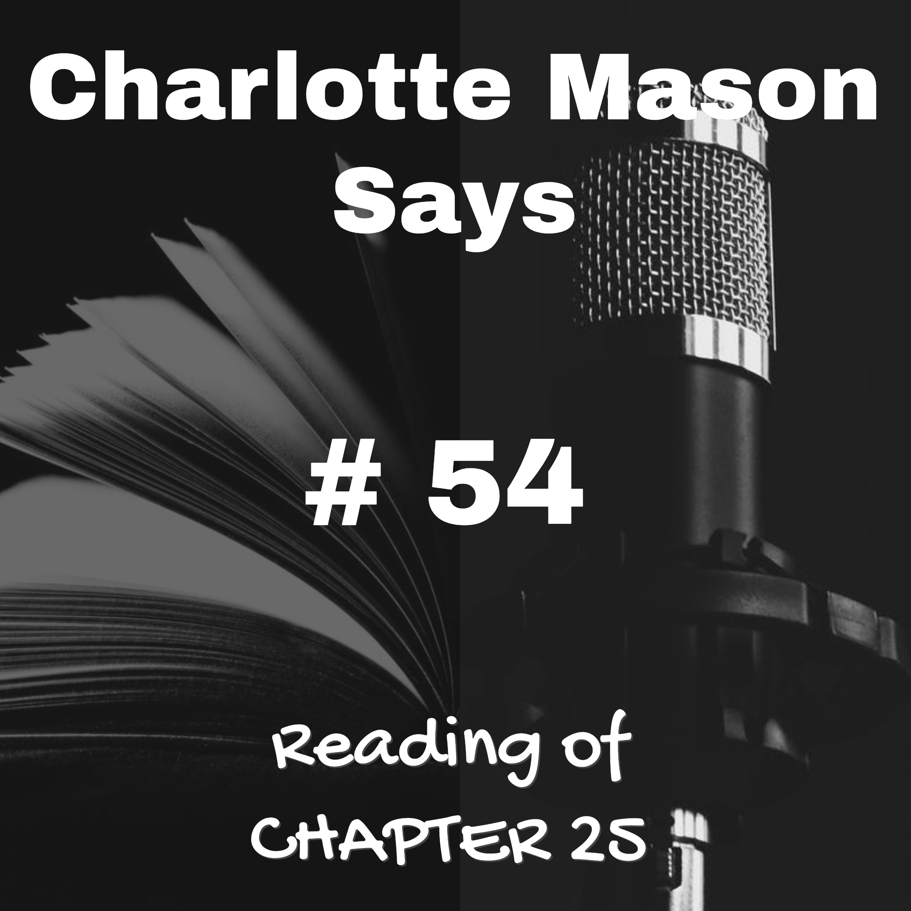Episode 54: Reading of Ch 25 - The Great Recognition Required Of Parents