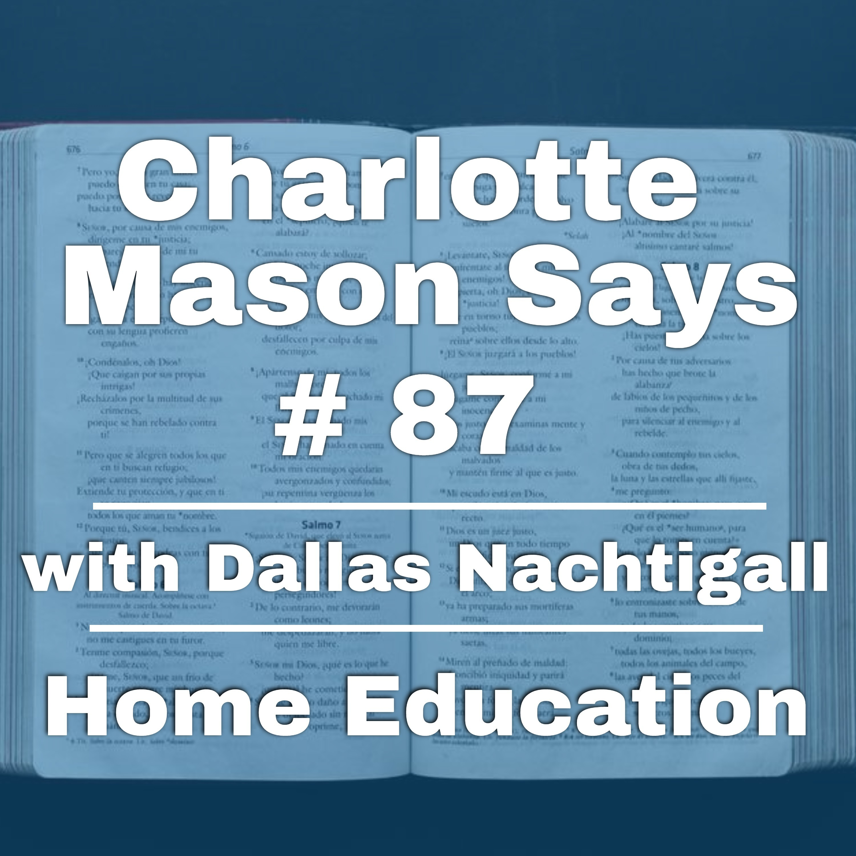 Episode 87: Part 5, Ch 21, Guest Dallas Nachtigall