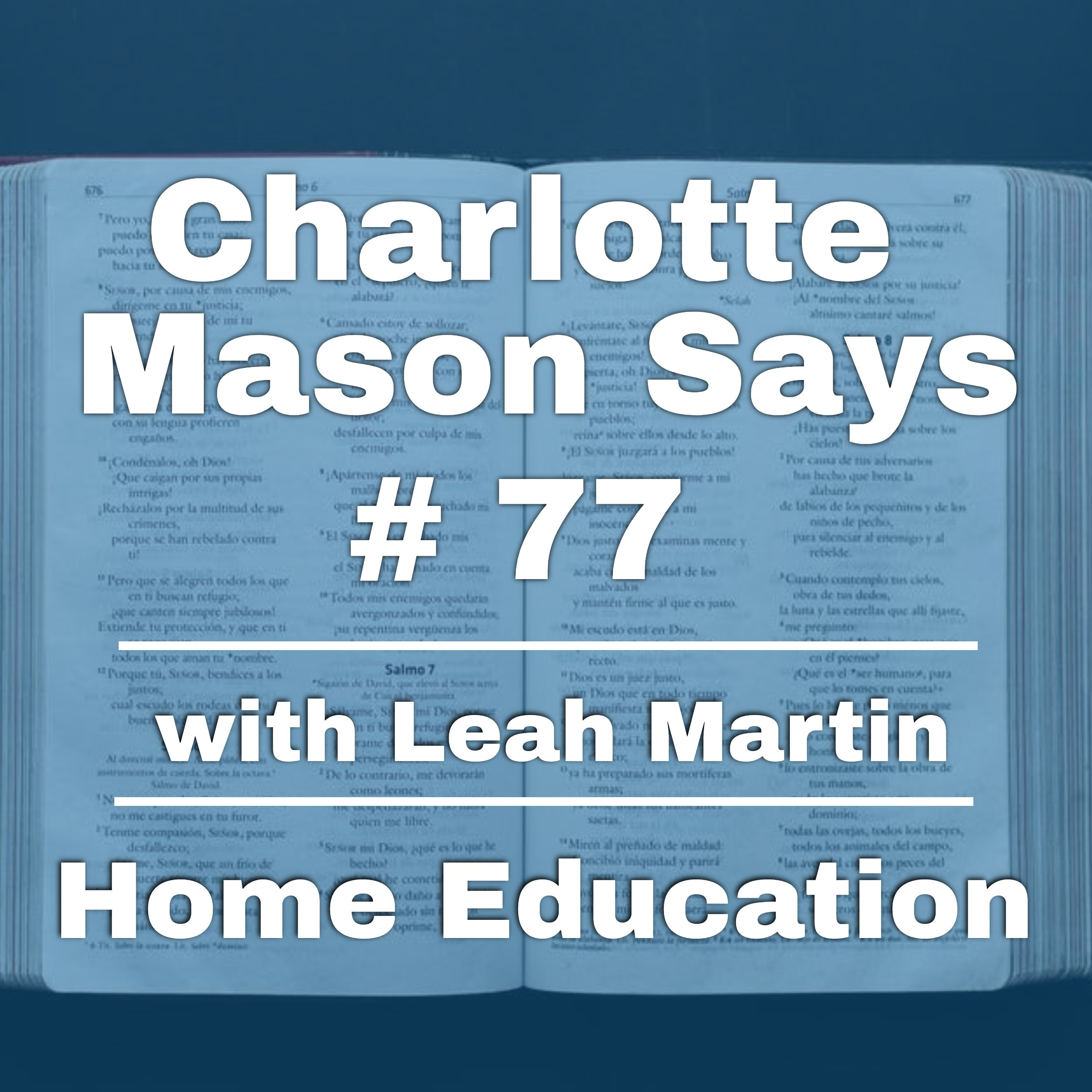Episode 77: Part 5, Ch 4-6, Guest Leah Martin