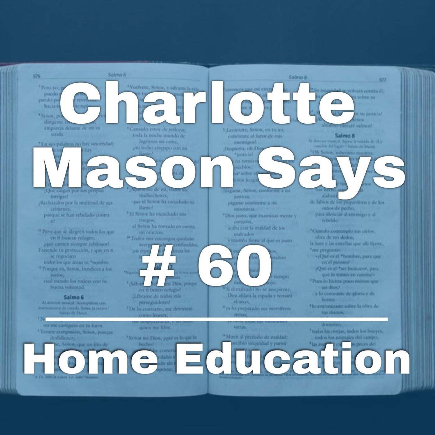 Charlotte Mason Says 60: Home Education - Part 2
