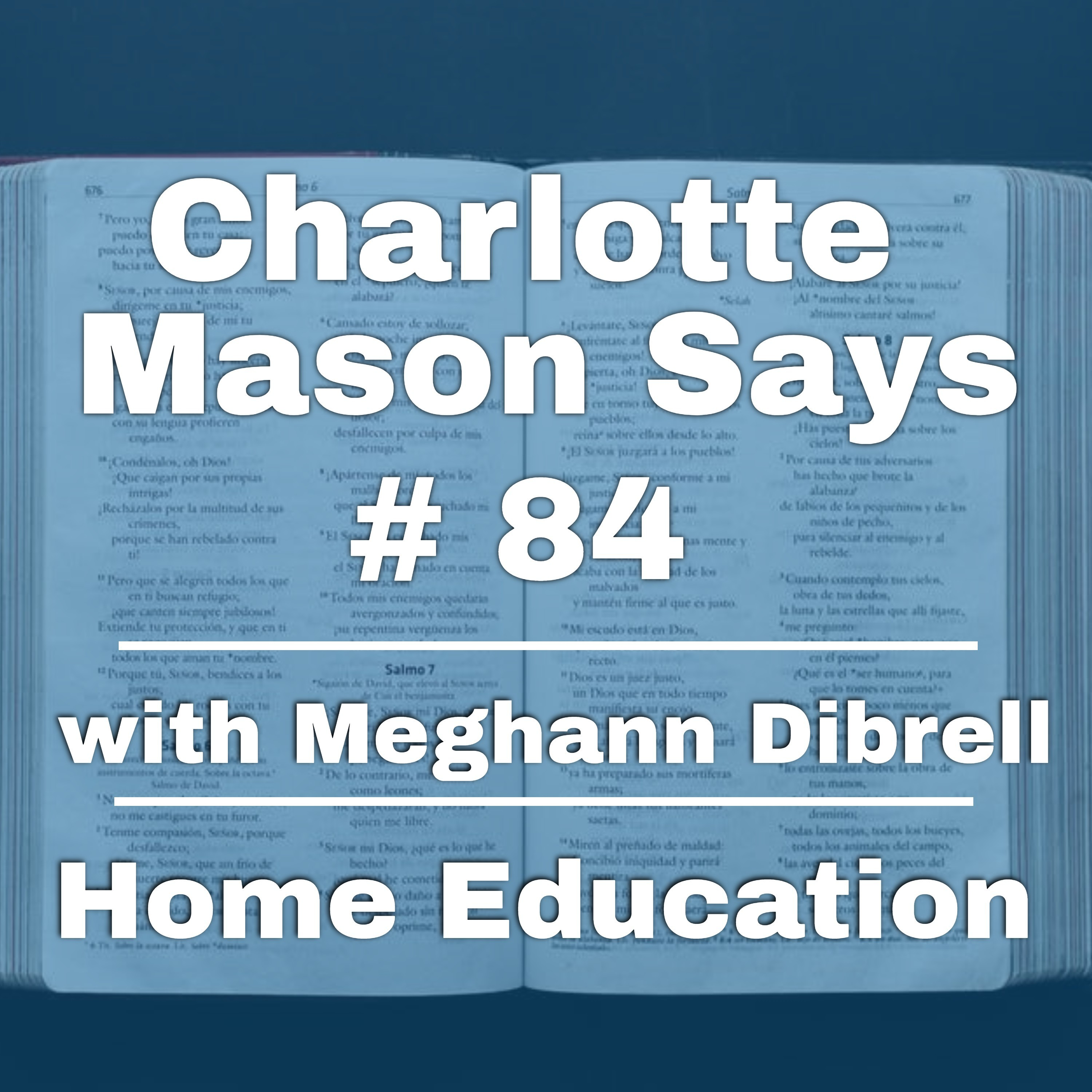 Episode 84: Part 5, Ch 16-17, Guest Meghann Dibrell