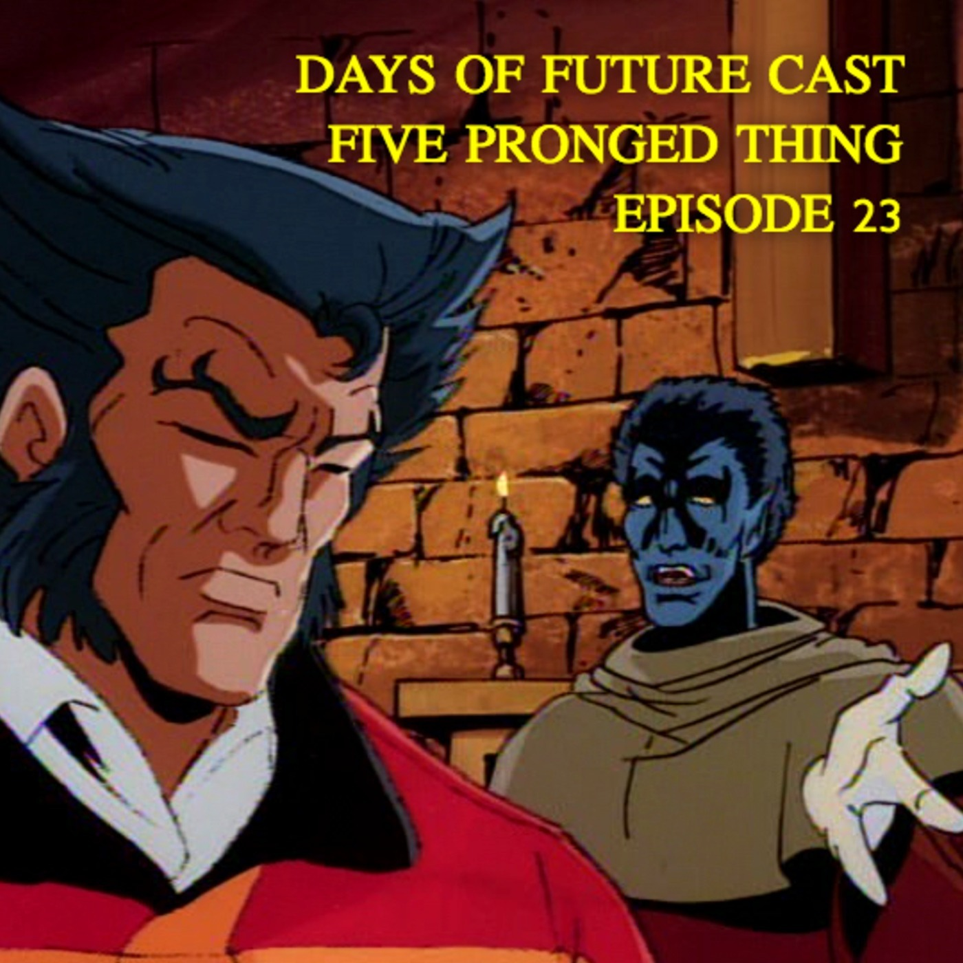 Days Of Future Cast Episode 23 Five Pronged Thing
