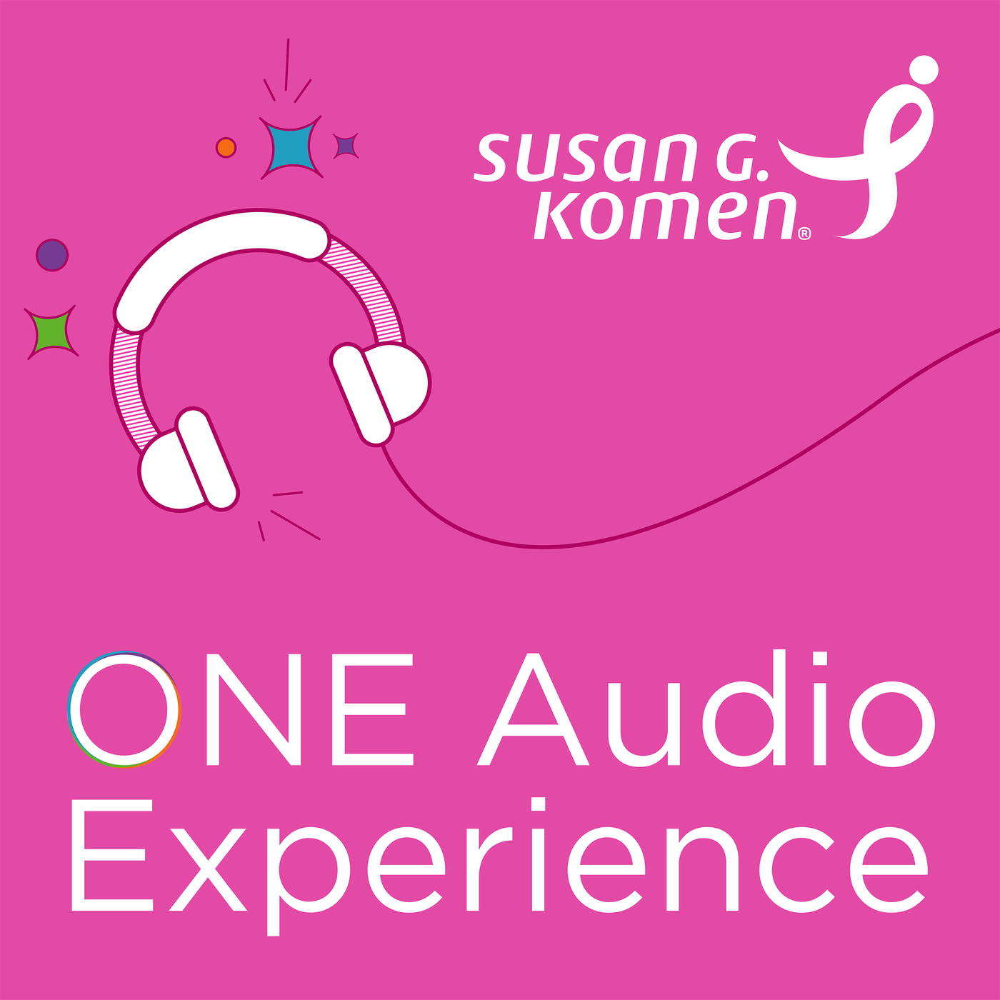Susan G. Komen ONE Audio Experience 12: Closing Thoughts