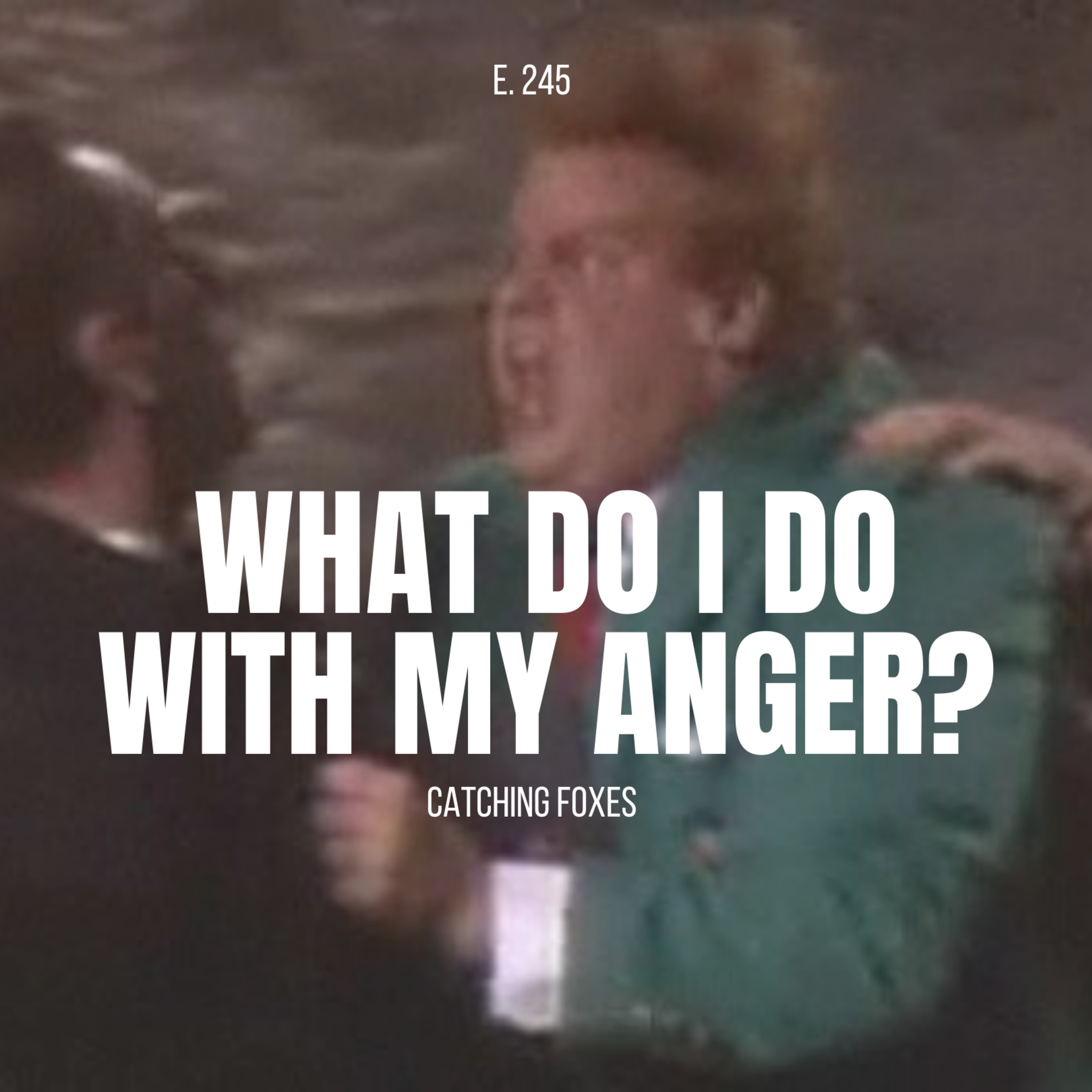 What do I do with my ANGER