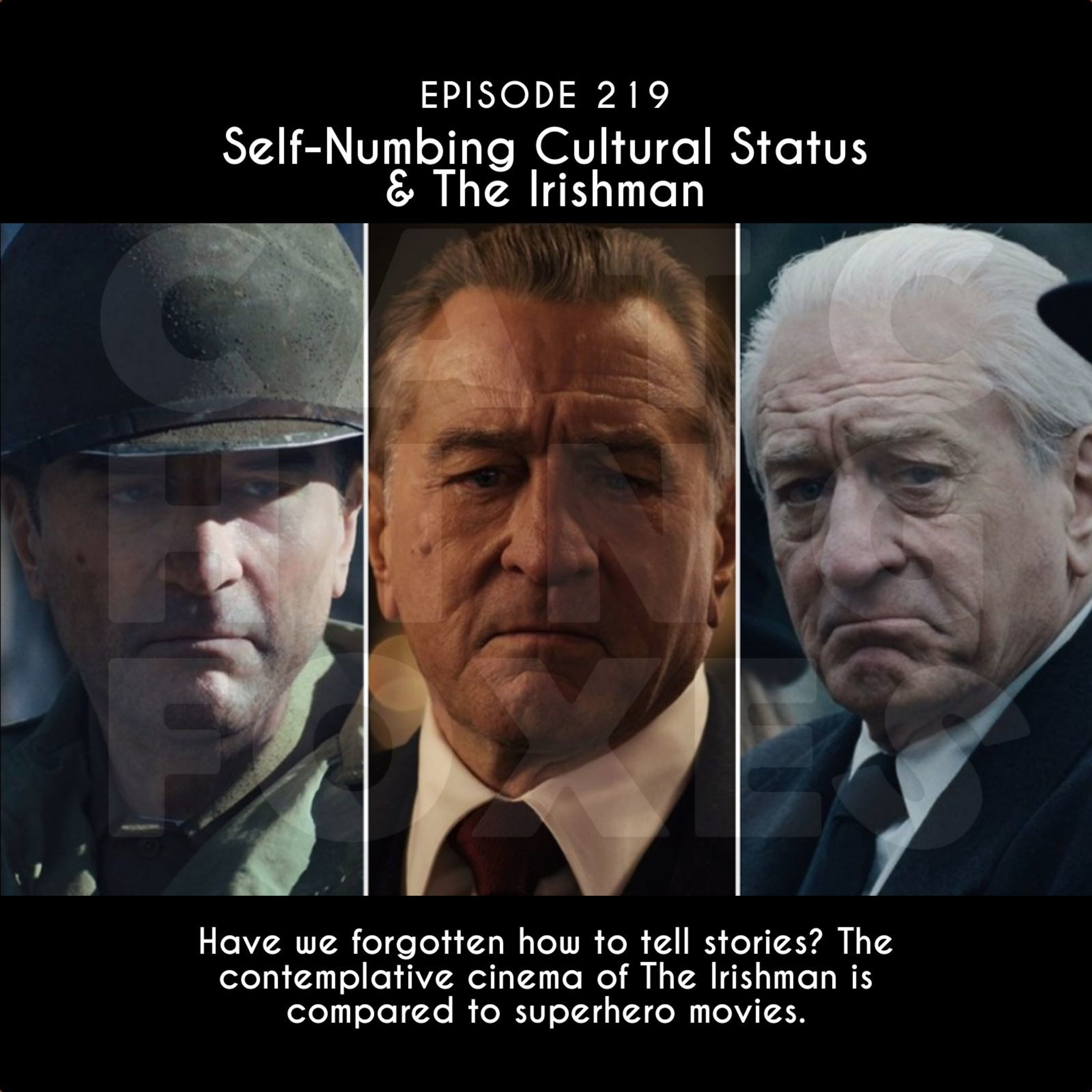 Self-Numbing Cultural Stasis and The Irishman