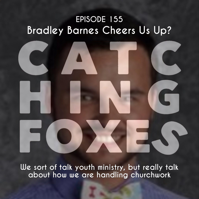 Bradley Barnes cheers us up?