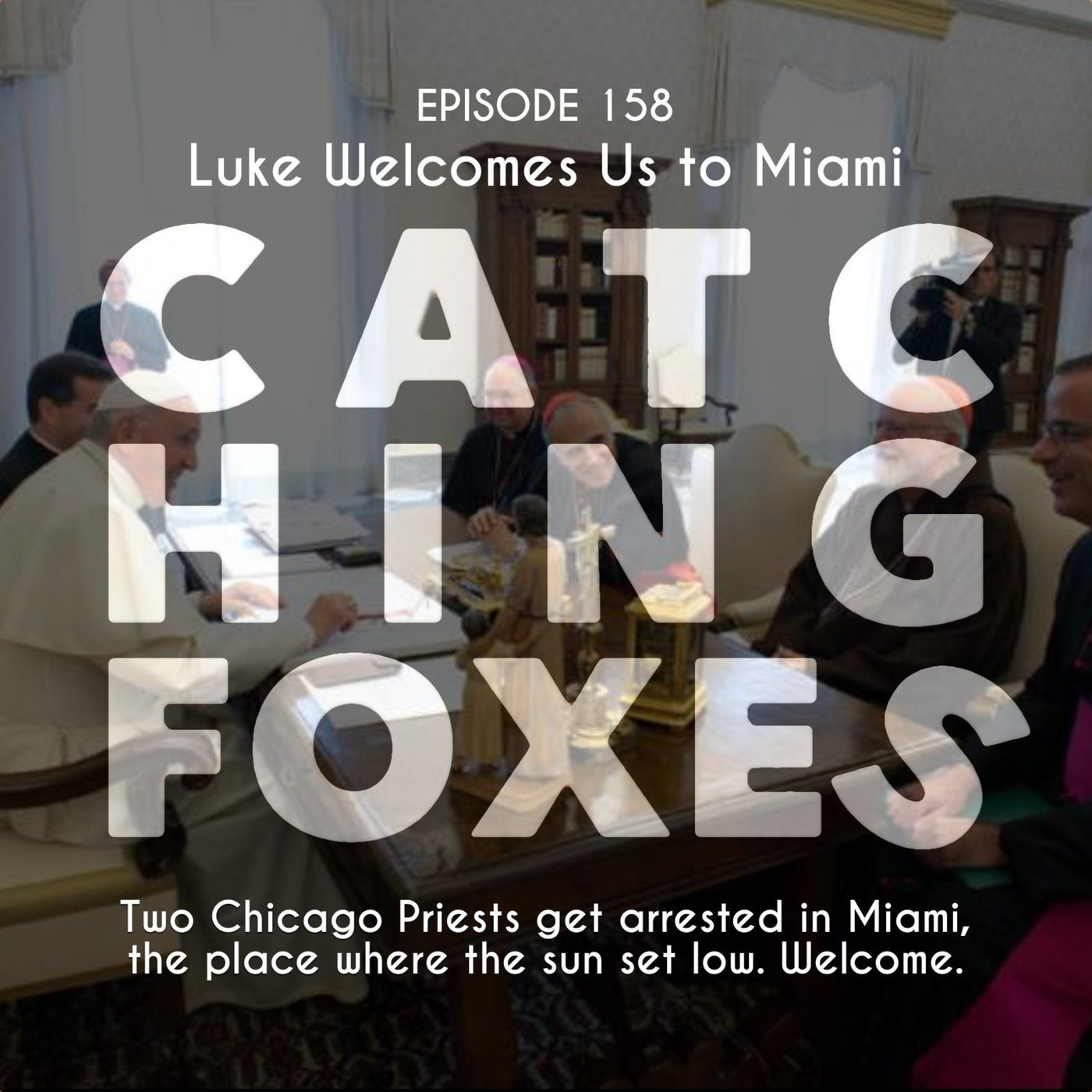 Catching Foxes: Luke welcomes us to Miami