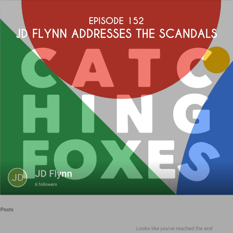 JD Flynn addresses the scandals