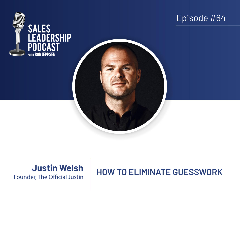 Episode 64: #64: Justin Welsh – How to Eliminate Guesswork