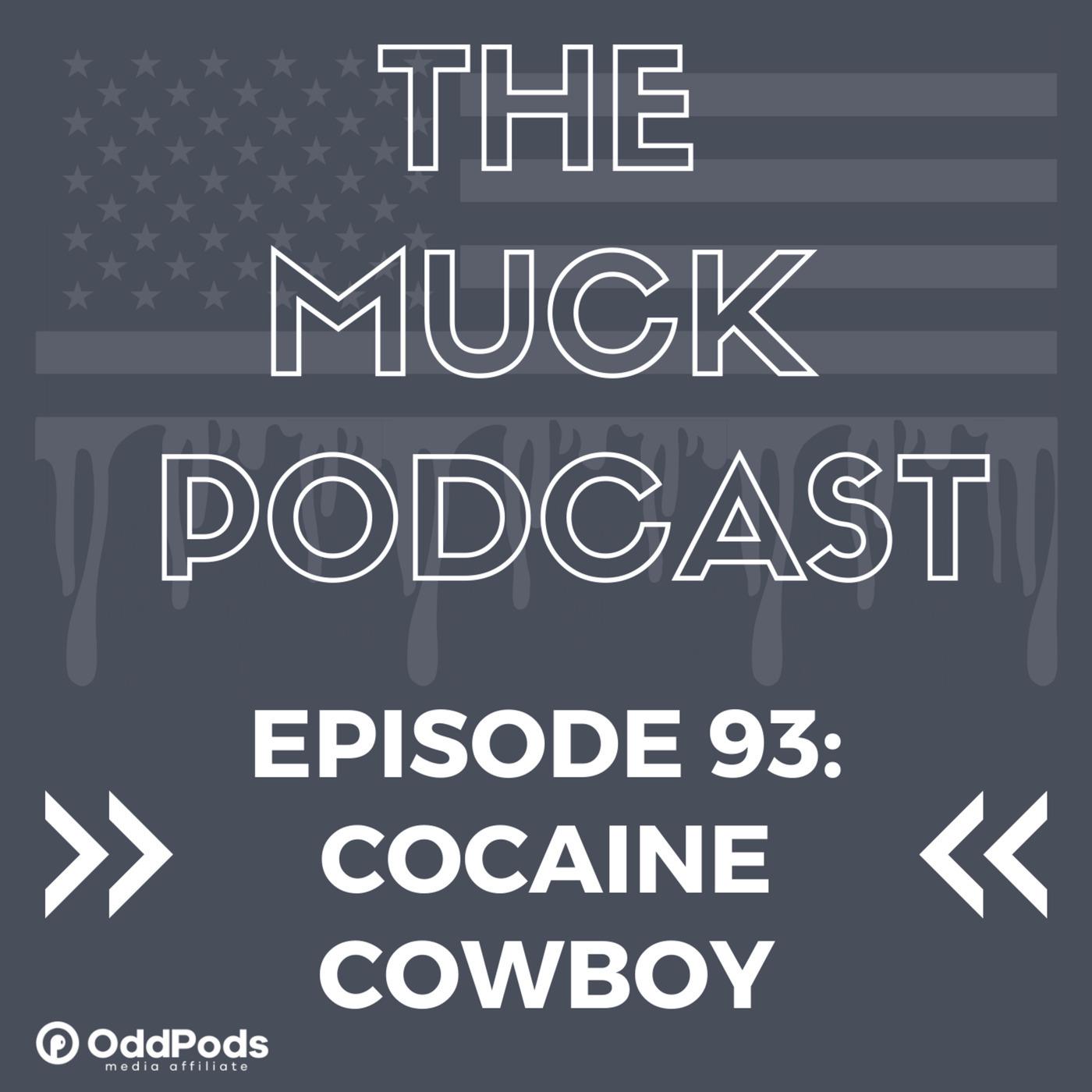 The Muck Podcast ep93-cocainecowboy: Episode 93: Cocaine Cowboy