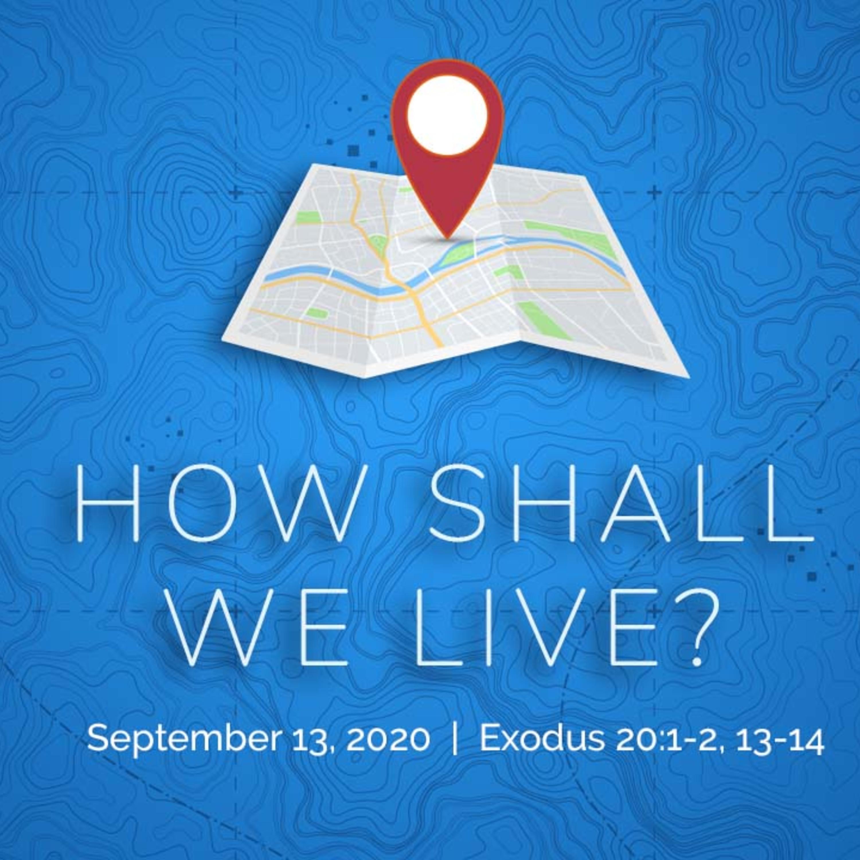 Episode 82: How Shall We Live: Boundaries | Sunday, September 13, 2020