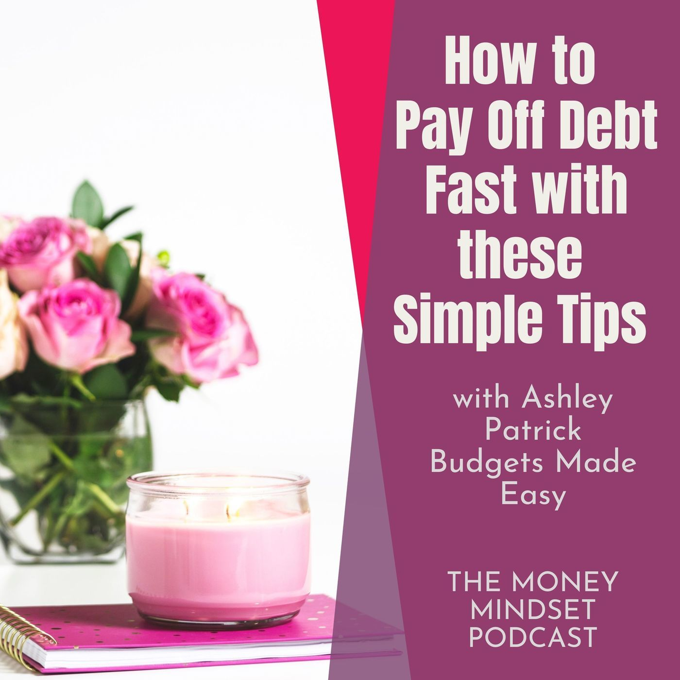 The Money Mindset Podcast payoffdebttips: #5 How To Pay Off Debt Fast Tips