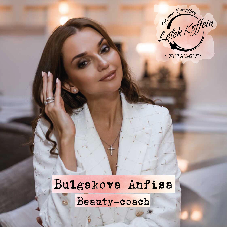 Vendégem: Bulgakova Anfisa, Beauty - coach