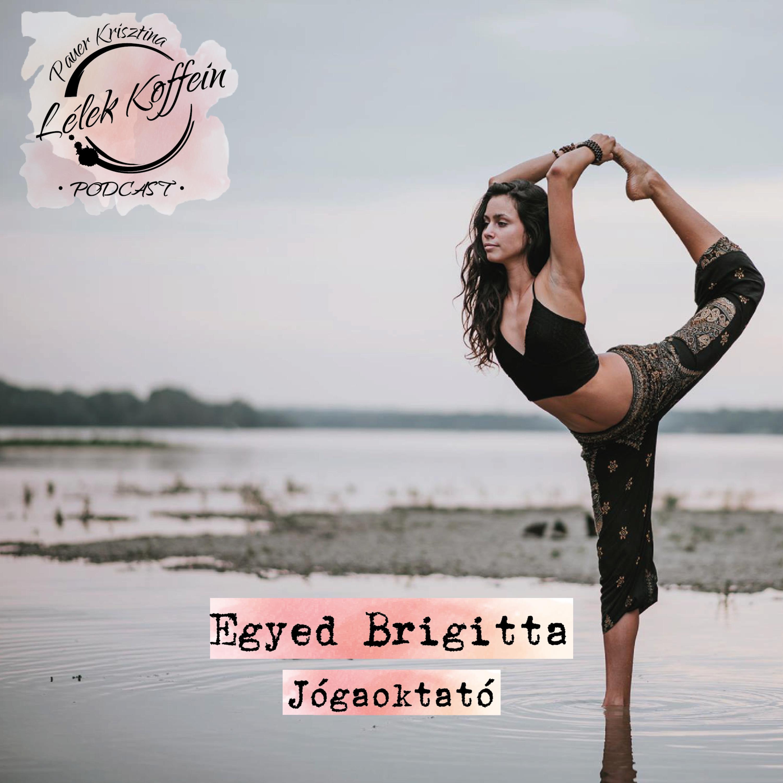 Vendégem: Egyed Brigitta, jógaoktató