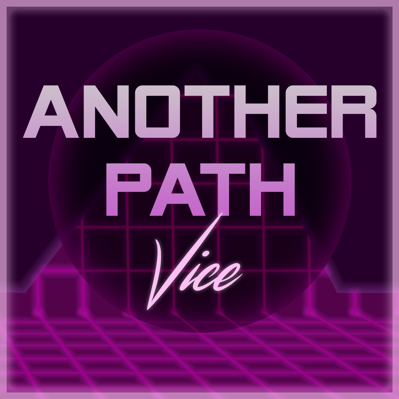 Another Path Episode 20: Aegis: Vice