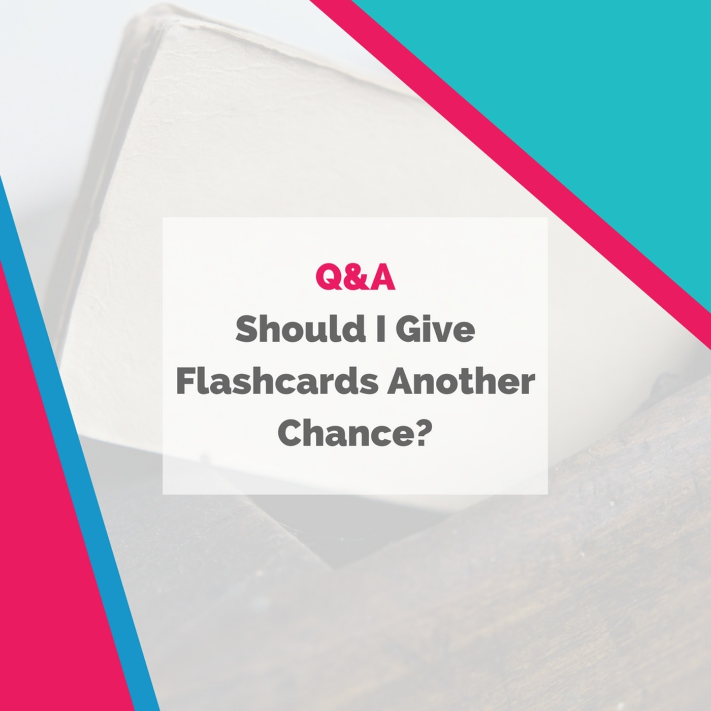 The Fluent Show: Q&A: Should I Give Flashcards Another Chance?