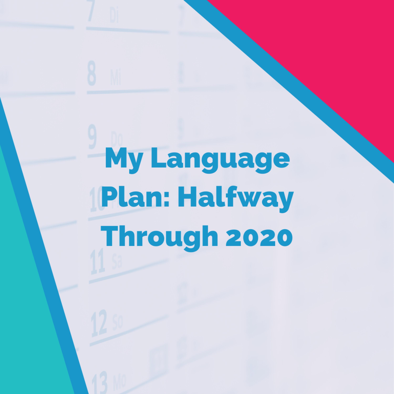 My Language Plan: Halfway Through 2020