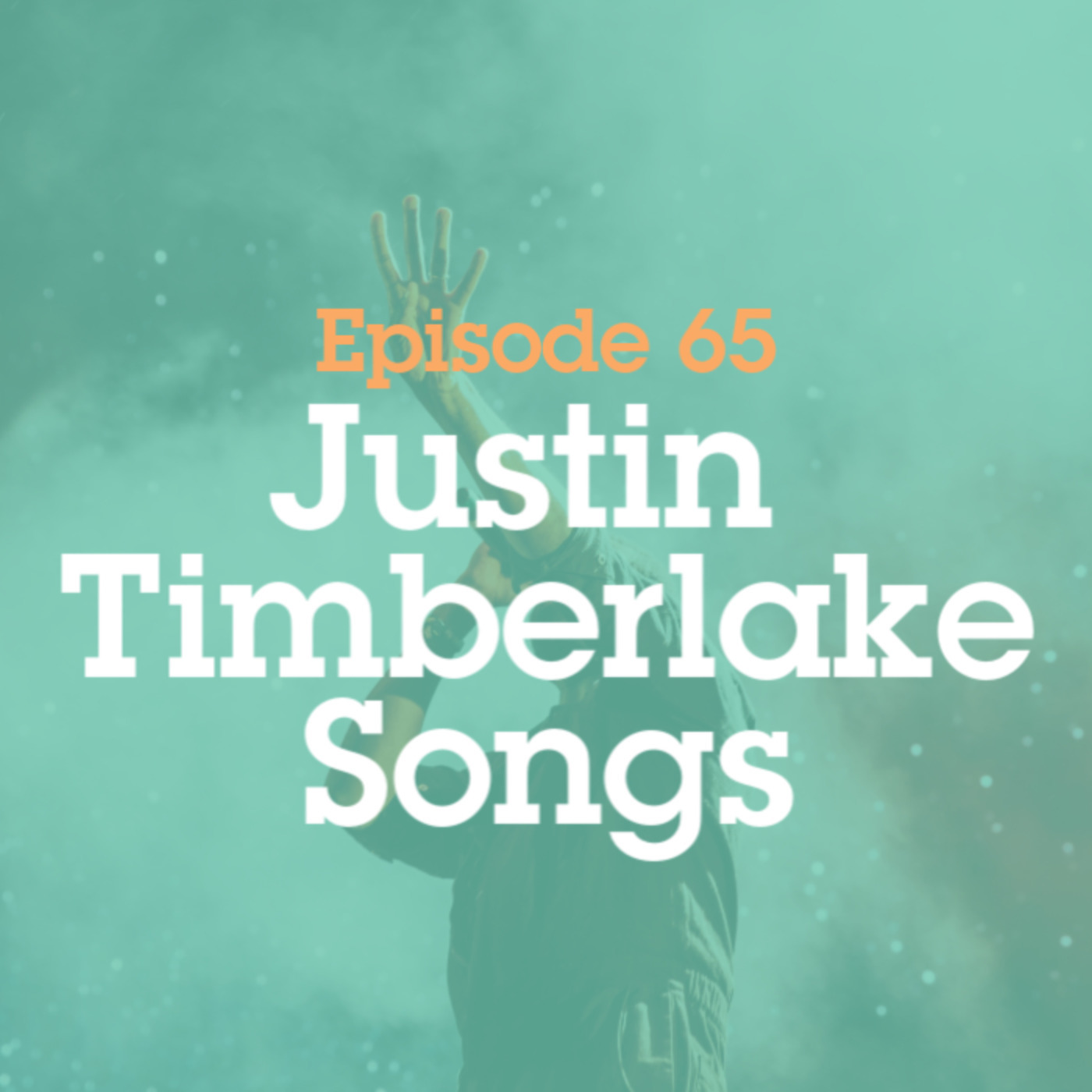 Garbage and Gold 65: Justin Timberlake Songs