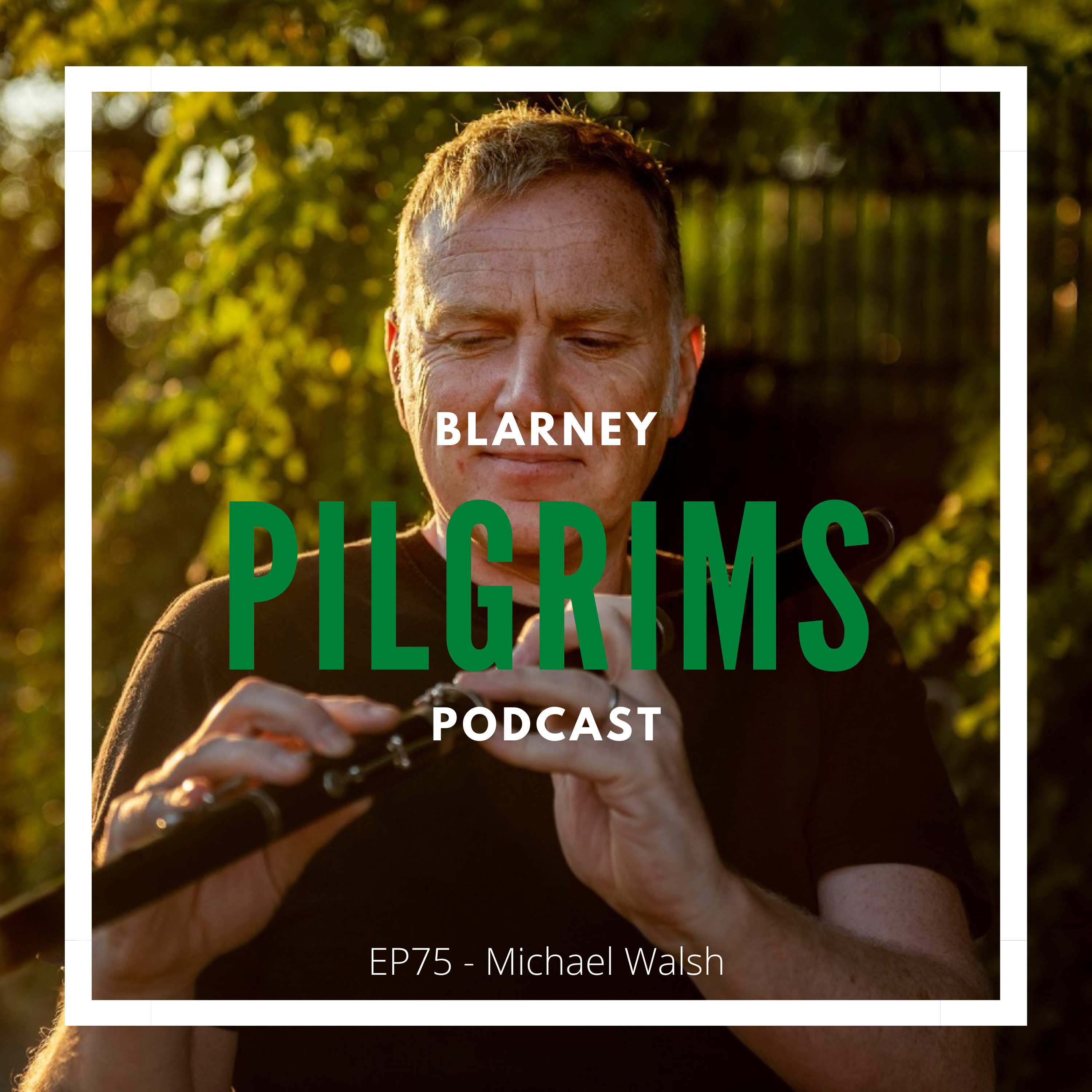 Episode 75: Michael Walsh Interview (Flute, whistle, singing)