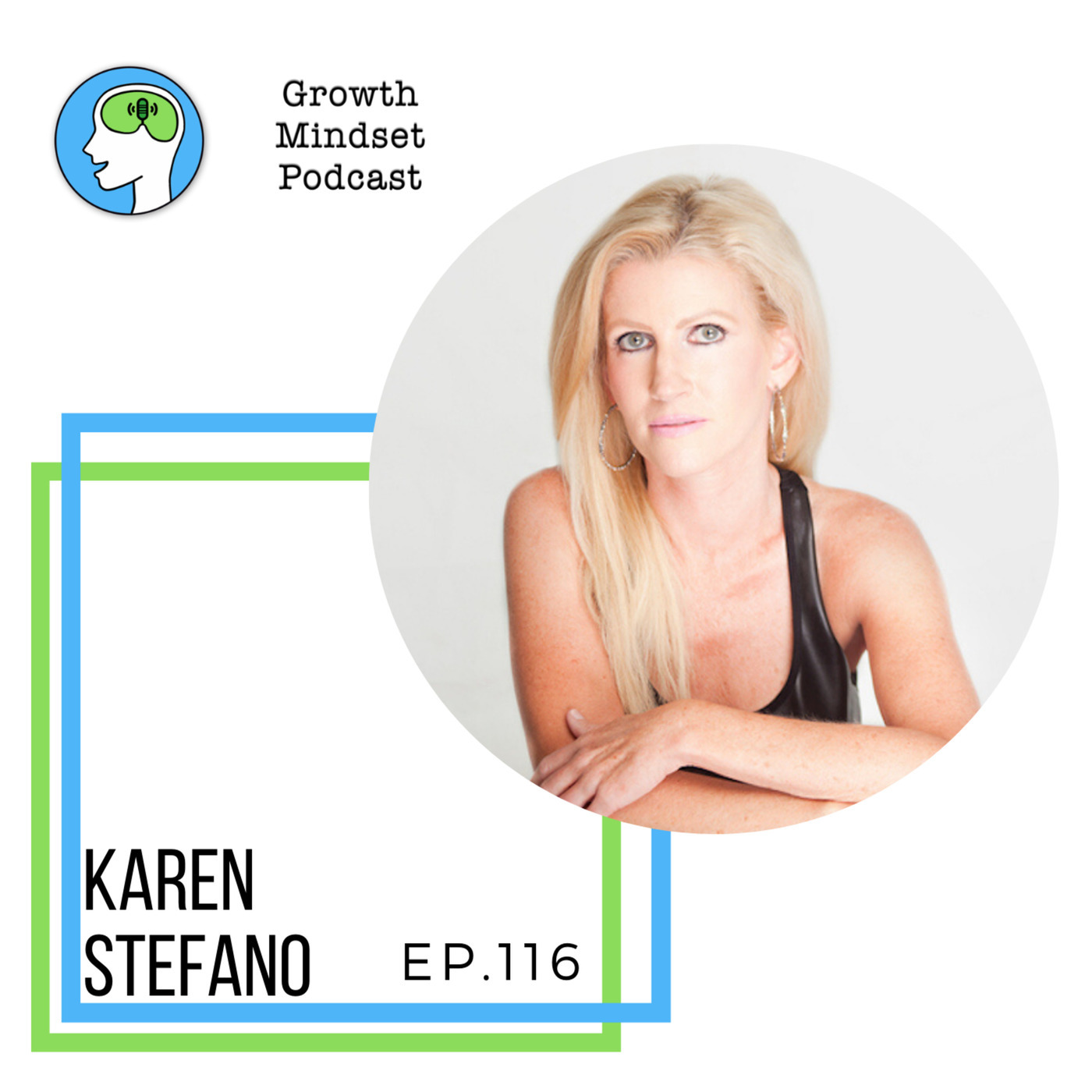 Growth Mindset Podcast: 116: Trauma and Mental Health - Karen Stefano, Author - What a Body Remembers