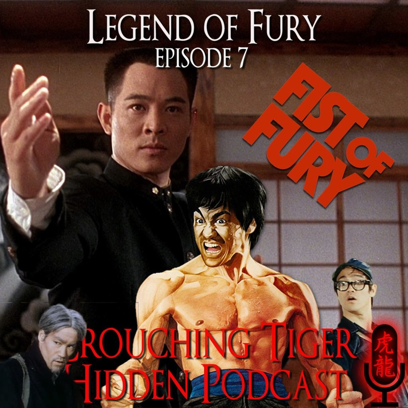 Crouching Tiger Hidden Podcast 7: Legend of Fury