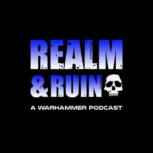 "Realm & Ruin: A Warhammer Podcast - Episodes Tagged with ""warhammer 40k"""