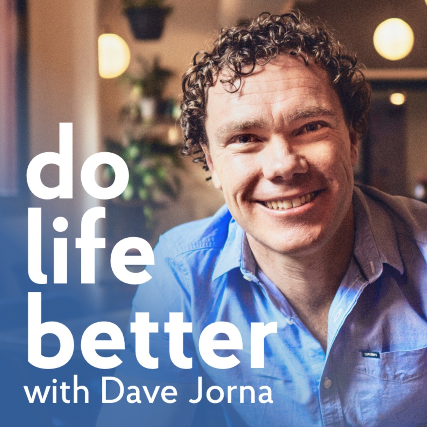 Do Life Better   Enhance your leadership, wellbeing and mindset to help you do your life even better.: Purpose, Hope and Epic Challenges with Reid Anderton