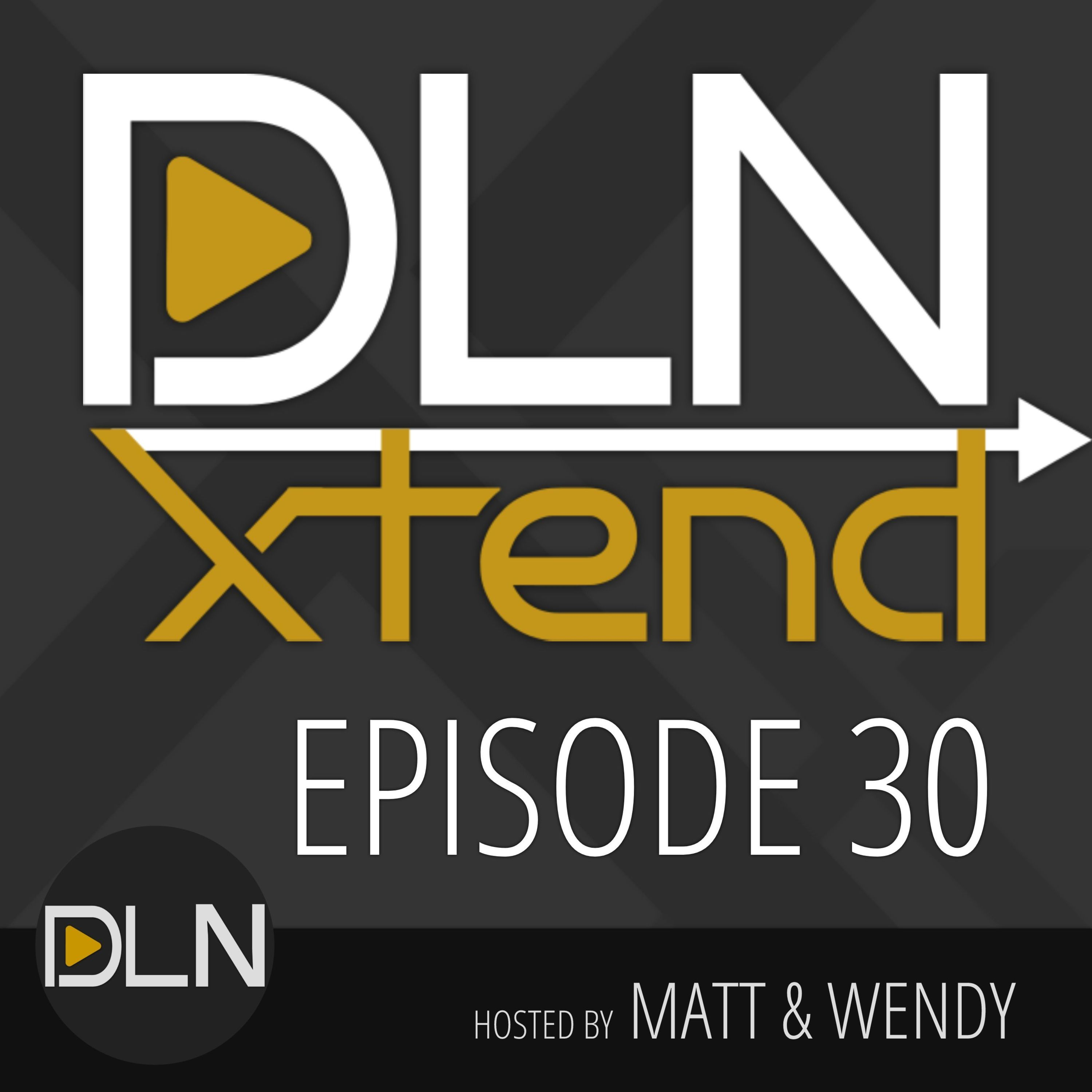 30: Game On | DLN Xtend