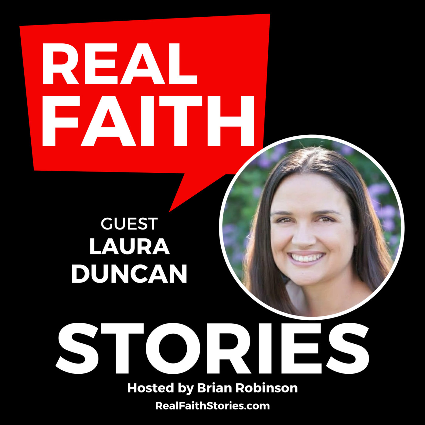 """Real Faith Stories 46: Laura Duncan - """"I Have Four Young Children And My Husband Just Died - Now What?"""""""