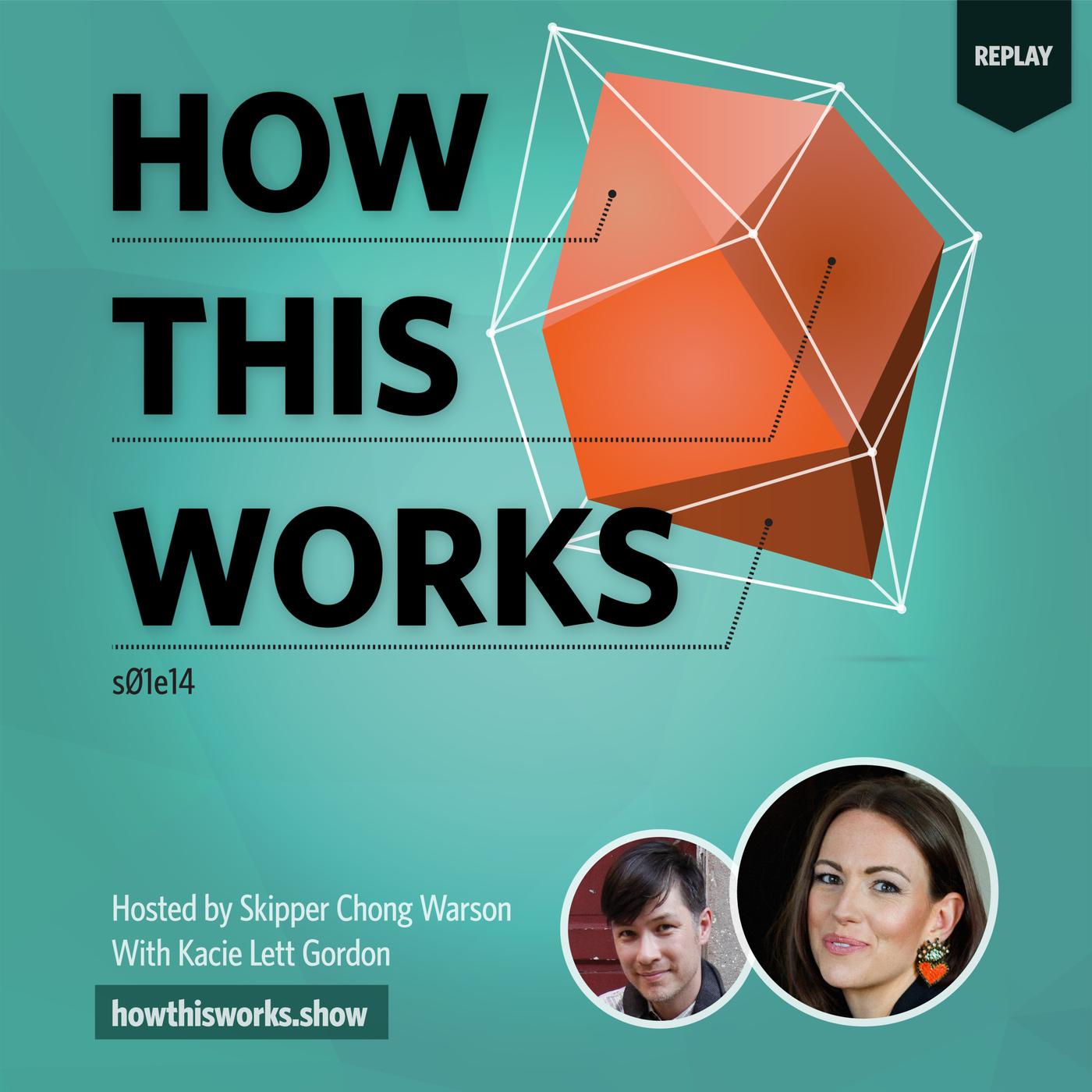 How This Works 014-kacie-lett-gordon-replay: Kacie Lett Gordon (replay)