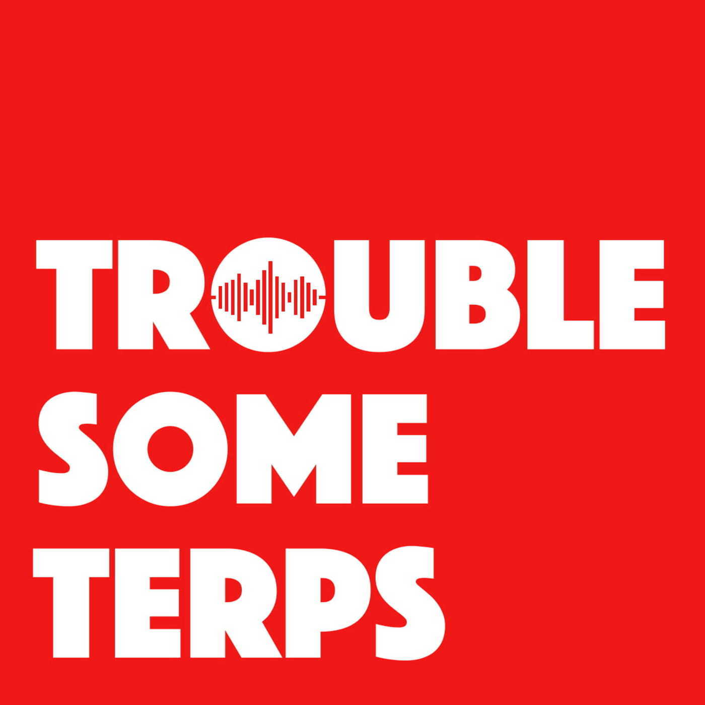 Troublesome Terps 31: The 2018 Live Event